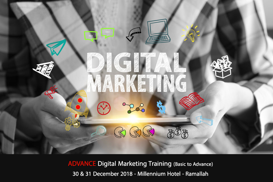 Advance Digital Marketing Training - Ramallah - December 2018